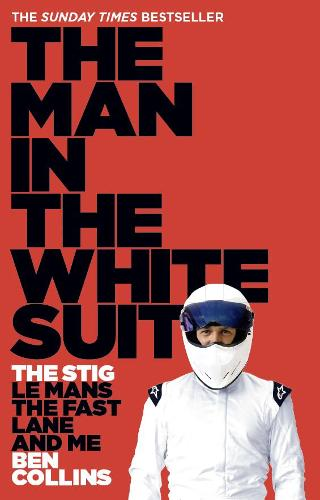 The Man in the White Suit: The Stig, Le Mans, the Fast Lane and Me (Paperback)