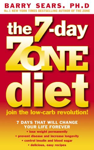 The 7-Day Zone Diet: Join the Low-Carb Revolution! (Paperback)