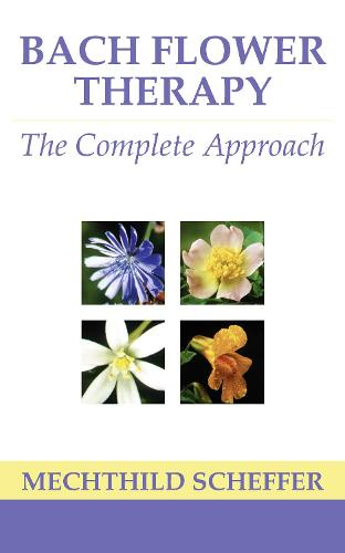 Bach Flower Therapy: The Complete Approach (Paperback)