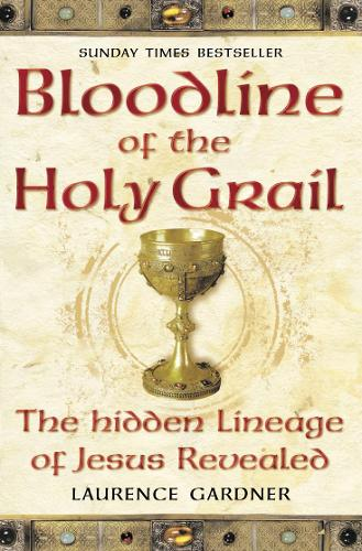 Bloodline of The Holy Grail: The Hidden Lineage of Jesus Revealed (Paperback)