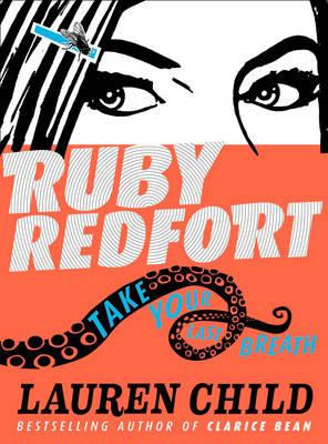 Take Your Last Breath - Ruby Redfort 2 (Hardback)