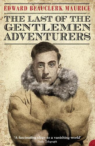 The Last of the Gentlemen Adventurers: Coming of Age in the Arctic (Paperback)