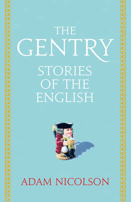 The Gentry: Stories of the English (Hardback)