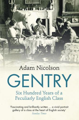 Gentry: Six Hundred Years of a Peculiarly English Class (Paperback)