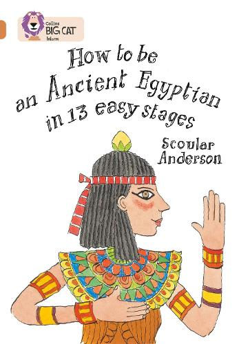 How to be an Ancient Egyptian: Band 12/Copper - Collins Big Cat (Paperback)