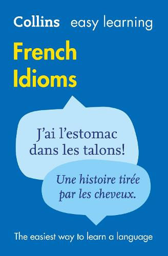 Easy Learning French Idioms - Collins Easy Learning French (Paperback)