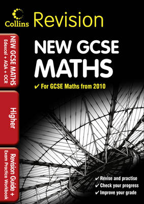 GCSE Maths for Edexcel A+B+AQA B+OCR: Higher: Revision Guide and Exam Practice Workbook - Collins GCSE Revision (Paperback)
