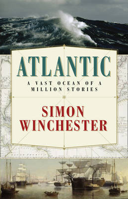 Atlantic: A Vast Ocean of a Million Stories (Hardback)