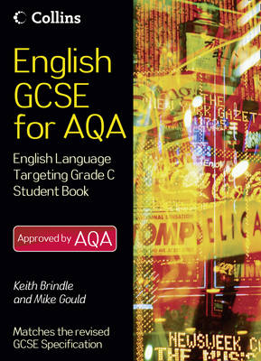 English GCSE for AQA 2010: English Language Student Book Targeting Grade C - English GCSE for AQA 2010 (Paperback)