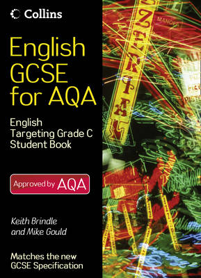English GCSE for AQA 2010: English Student Book Targeting Grade C - English GCSE for AQA 2010 (Paperback)
