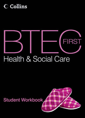 BTEC First Health and Social Care: Student Workbook - BTEC First Health and Social Care (Paperback)