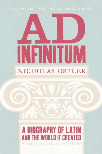 Ad Infinitum: A Biography of Latin (Paperback)
