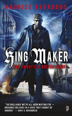 King Maker - The Knights of Breton Court Bk. 1 (Paperback)