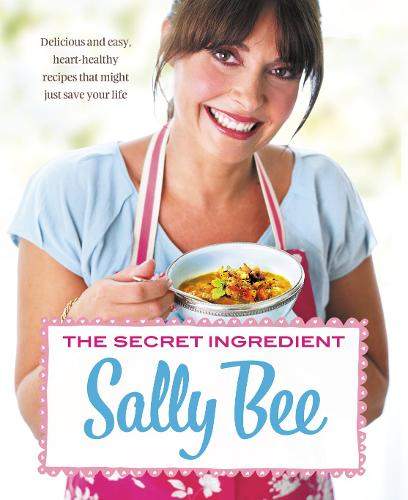The Secret Ingredient: Delicious,Easy Recipes Which Might Just Save Your Life (Paperback)
