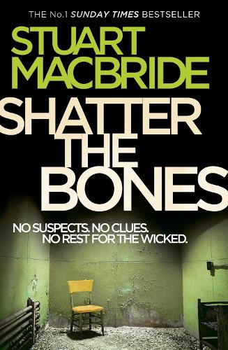 Shatter the Bones - Logan McRae 7 (Paperback)