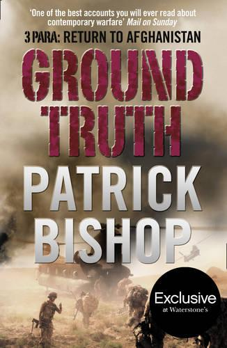Ground Truth: 3 Para Return to Afghanistan (Paperback)