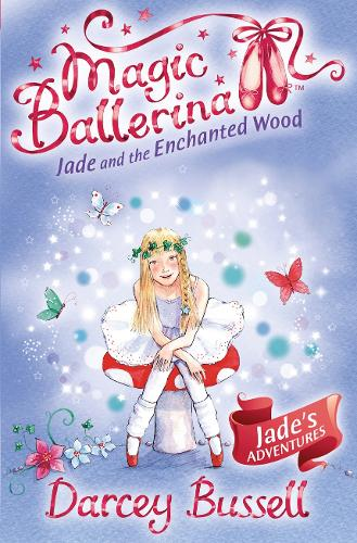 Jade and the Enchanted Wood - Magic Ballerina Book 19 (Paperback)