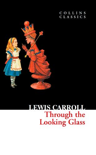 Through The Looking Glass - Collins Classics (Paperback)
