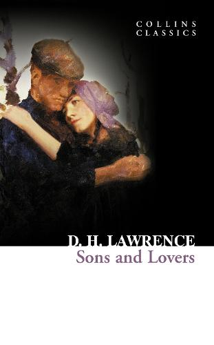 Sons and Lovers - Collins Classics (Paperback)