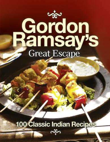 Gordon Ramsay's Great Escape: 100 Classic Indian Recipes (Paperback)