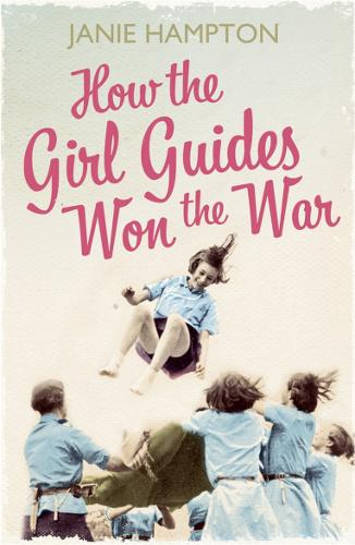 How the Girl Guides Won the War (Paperback)