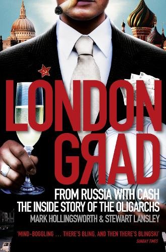 Londongrad: From Russia with Cash;the Inside Story of the Oligarchs (Paperback)