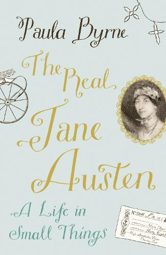 The Real Jane Austen: A Life in Small Things (Hardback)