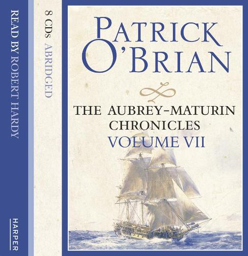 VOLUME SEVEN: The Hundred Days / Blue at the Mizzen/ The Final, Unfinished Voyage of Jack Aubrey - The Aubrey-Maturin Chronicles (CD-Audio)