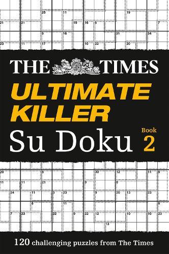 The Times Ultimate Killer Su Doku Book 2: 120 Challenging Puzzles from the Times - The Times Su Doku (Paperback)