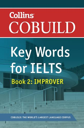 COBUILD Key Words for IELTS: Book 2 Improver: IELTS 5.5-6.5 (B2+) - Collins English for IELTS (Paperback)