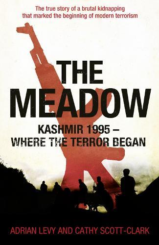 The Meadow: Kashmir 1995 - Where the Terror Began (Hardback)