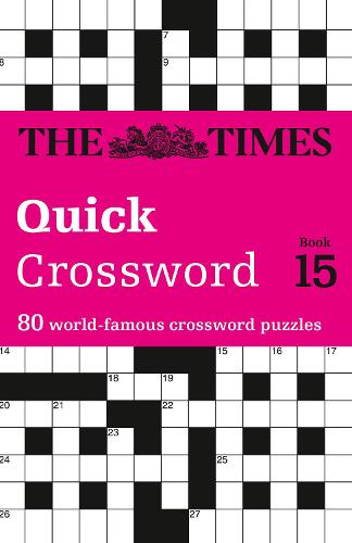The Times Quick Crossword Book 15: 80 General Knowledge Puzzles from the Times 2 (Paperback)