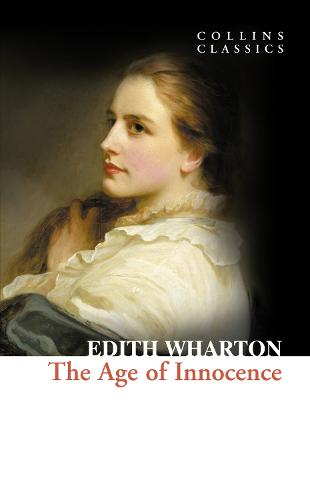 The Age of Innocence - Collins Classics (Paperback)