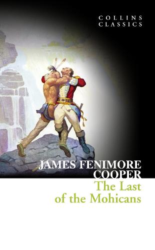 The Last of the Mohicans - Collins Classics (Paperback)