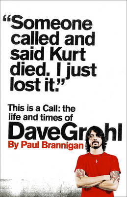 This is a Call: The Life and Times of Dave Grohl (Hardback)