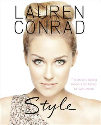 Lauren Conrad: Style (Hardback)