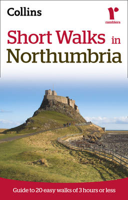 Ramblers Short Walks in Northumbria: Guide to 20 Easy Walks of 3 Hours or Less (Paperback)