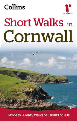 Ramblers Short Walks in Cornwall: Guide to 20 Easy Walks of 3 Hours or Less (Paperback)