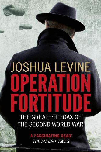 Operation Fortitude: The Greatest Hoax of the Second World War (Paperback)