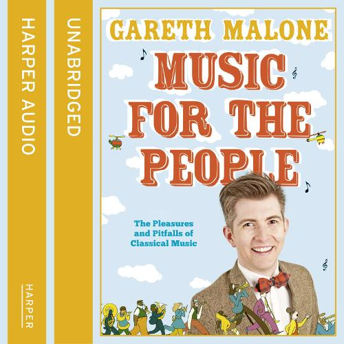 Music for the People: The Pleasures and Pitfalls of Classical Music (CD-Audio)