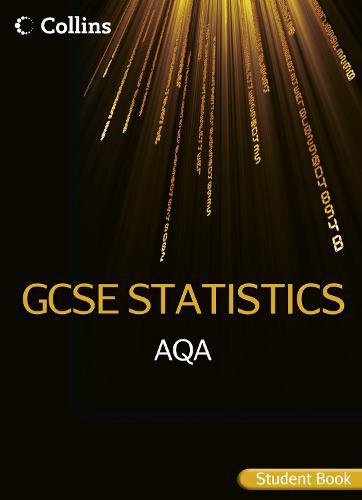 AQA GCSE Statistics Student Book - Collins GCSE Statistics (Paperback)