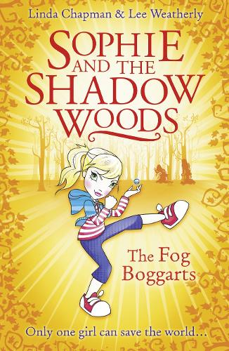The Fog Boggarts - Sophie and the Shadow Woods 4 (Paperback)