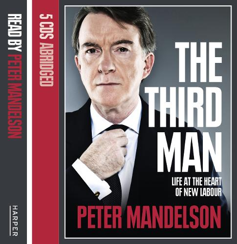 The Third Man: Life at the Heart of New Labour (CD-Audio)