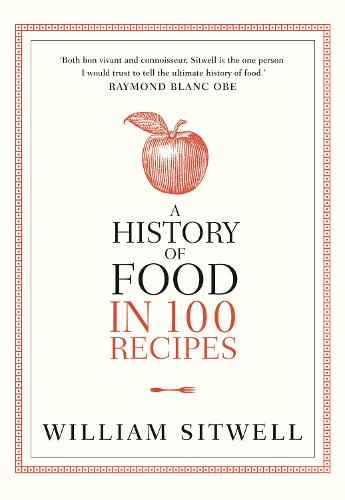 A History of Food in 100 Recipes (Paperback)