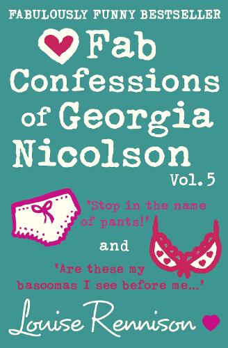 Fab Confessions of Georgia Nicolson (vol 9 and 10): Stop in the Name of Pants! / are These My Basoomas I See Before Me? - The Confessions of Georgia Nicolson (Paperback)