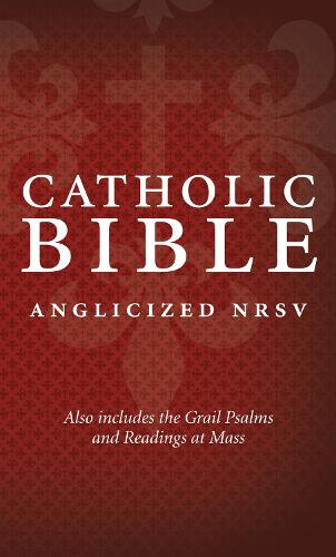 Catholic Bible: New Revised Standard Version (NRSV) Anglicised edition with the Grail Psalms (Hardback)
