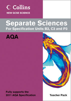 Collins GCSE Science 2011: Separate Sciences Teacher Pack: AQA - Collins GCSE Science 2011 (Spiral bound)