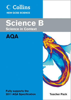 Collins GCSE Science 2011: Science B Teacher Pack: AQA - Collins GCSE Science 2011 (Spiral bound)