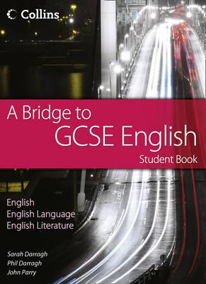 A Bridge to GCSE English: Student Book - A Bridge to GCSE English (Paperback)