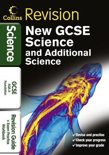 GCSE Science & Additional Science AQA A Foundation: Revision Guide and Exam Practice Workbook (Paperback)